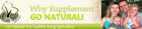Why supplement? Go natural! Go Natural - the healthy living specialists